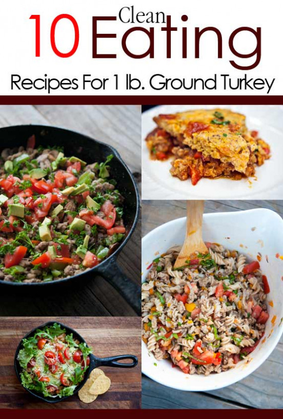 10 Clean Eating Recipes Using 1 Pound Of Ground Turkey