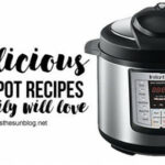 10 Delicious Instant Pot Recipes Your Family Will Love