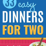 10 Easy Dinner Recipes For Two