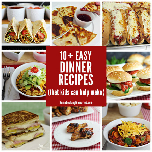 10+ Easy Dinner Recipes Kids Can Help Make - Home Cooking ...