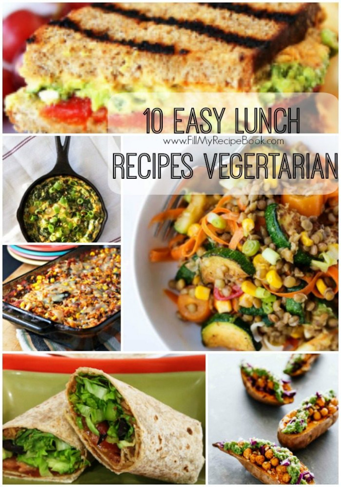 10 Easy Lunch Recipes Vegetarian - Fill My Recipe Book