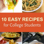 10 Easy Recipes For College Students