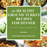 10 Healthy Ground Turkey Recipes For Dinner – Primavera …