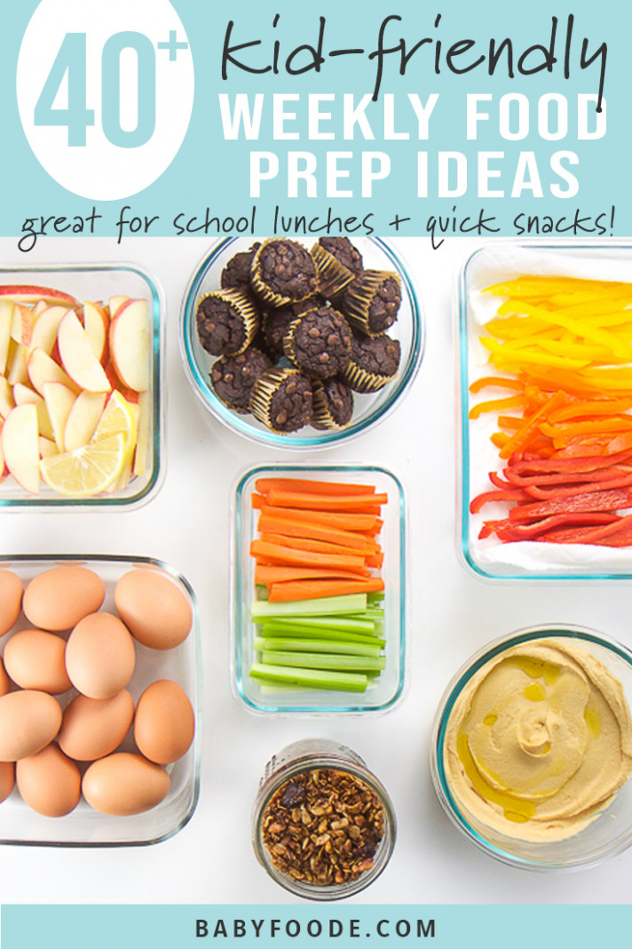 10+ Kid-Friendly Weekly Food Prep Ideas (perfect for school ...