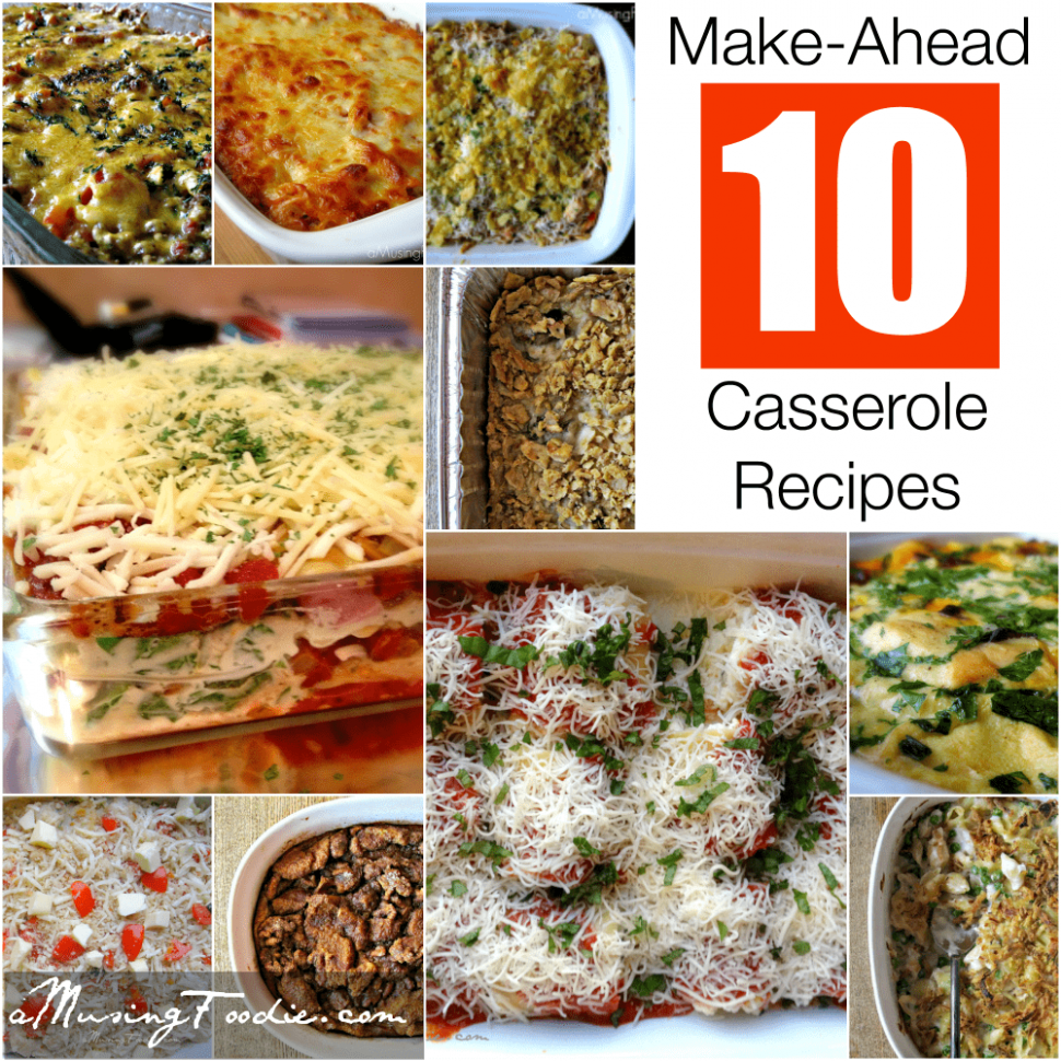 10 Make Ahead Casserole Recipes | (a)Musing Foodie
