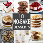 10 No Bake Dessert Recipes – My Baking Addiction