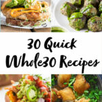 10 Quick Whole10 Recipes (Whole10 Dinner Recipes)