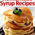 10 Simple Homemade Syrup Recipes - Easy Pancake Syrup