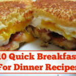 10 Yummy Breakfast For Dinner Recipes