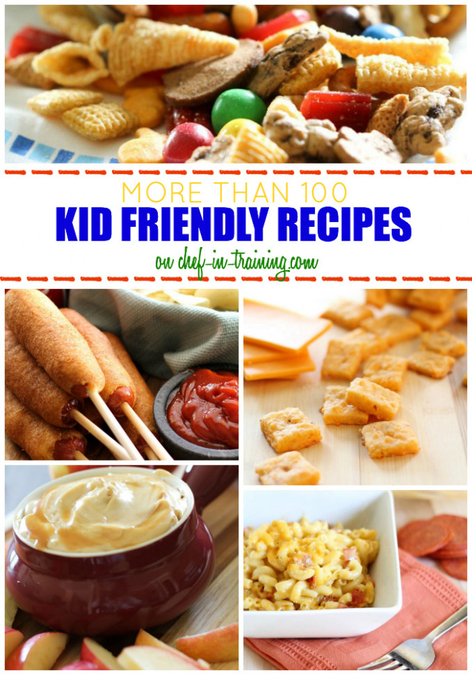 100+ Kid Friendly Recipes - Chef in Training
