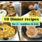 11 Dinner Recipes ( For 11+ Toddlers & Kids ) – Indian Toddler & Kids Dinner  Recipes
