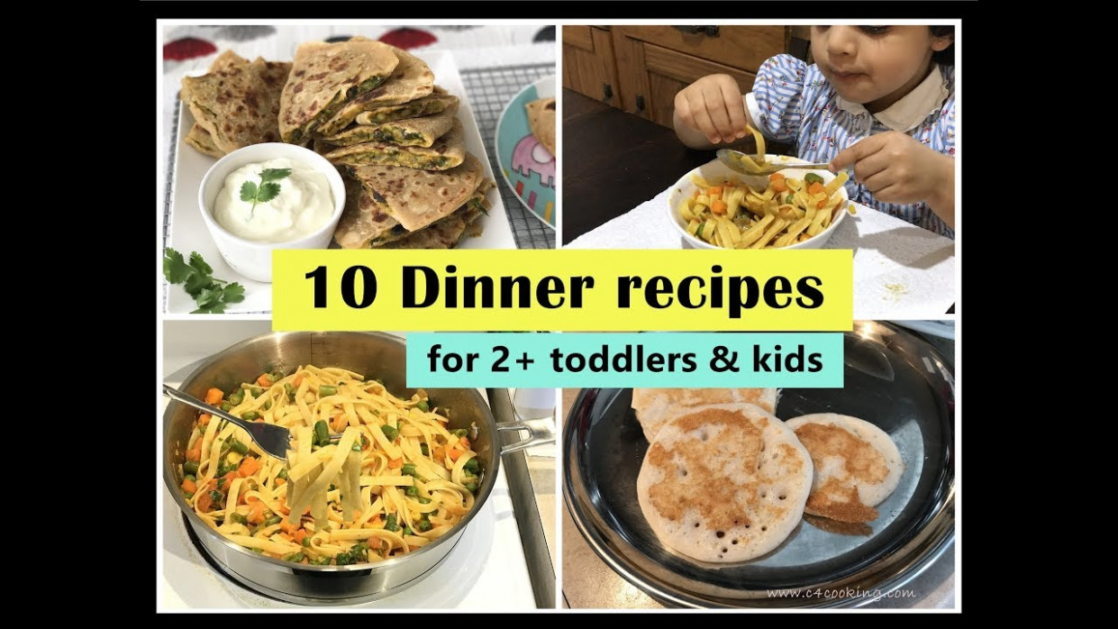 11 Dinner Recipes ( for 11+ toddlers & kids ) - Indian toddler & kids dinner  recipes
