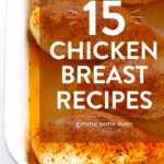 11 Favorite Chicken Breast Recipes | Gimme Some Oven