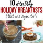 11 Healthy Holiday Breakfast Recipes (that Are Vegan, Too …