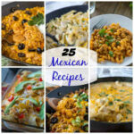 11 Mexican Recipes – Dinners, Dishes, And Desserts