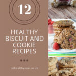 12 Healthy Biscuit And Cookie Recipes – Really Easy To Make!