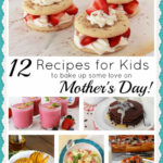 12 Recipes For Kids To Bake Up Some Love On Mother's Day …