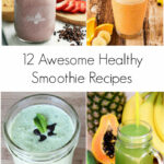 12 Super Tasty Healthy Smoothie Recipes – Dads Bible