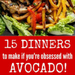 15 delicious ways to serve avocado for dinner so you can ...