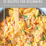 15 Easy Recipes For Beginners | Simple Recipes Anyone Can …