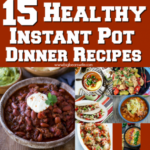 15 Healthy Instant Pot Dinner Recipes – Big Bear's Wife