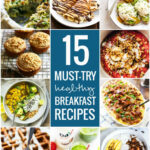 15 Must Try Healthy Breakfast Recipes – Pinch Of Yum