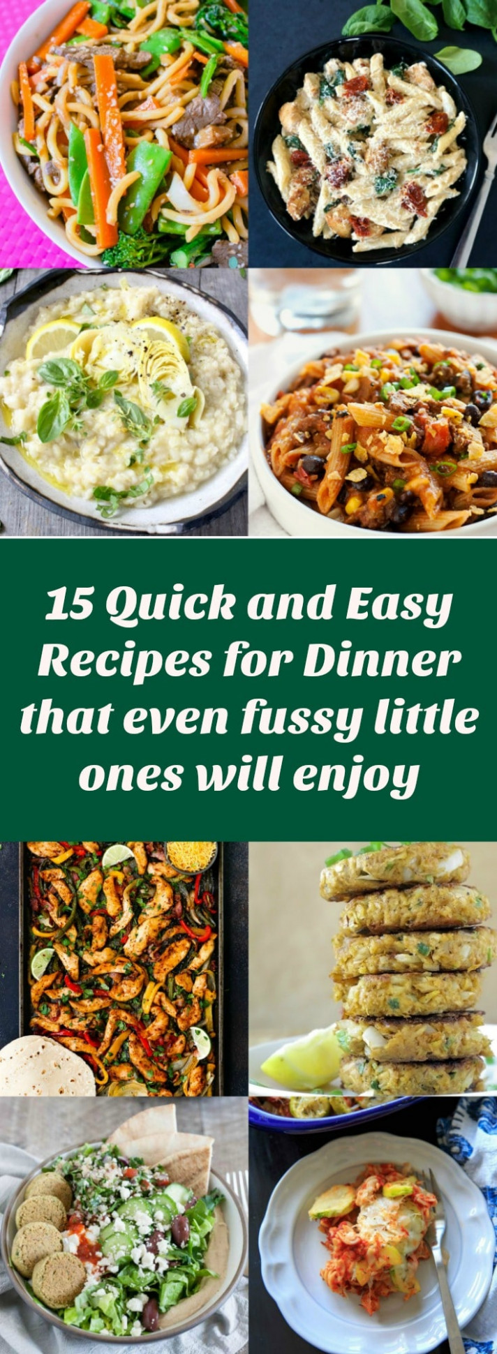 15 Quick and Easy Recipes For Dinner That Even Fussy ...