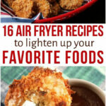 16 Air Fryer Recipes To Lighten Up Your Favorite Foods …