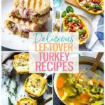 17 Delicious Leftover Turkey Recipes – The Girl On Bloor
