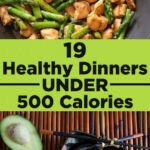 19 Healthy Dinners Under 500 Calories That You'll Actually …