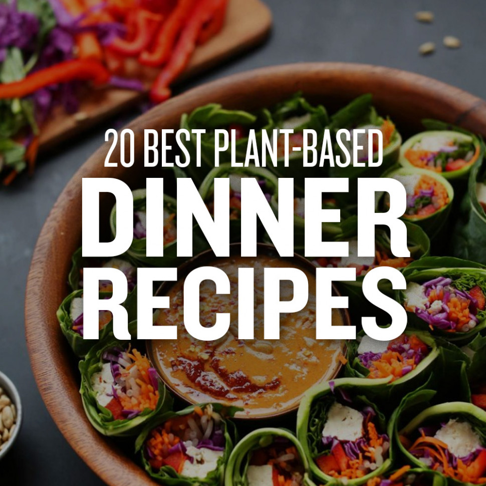 20 Best Plant-Based Dinner Recipes | Minimalist Baker