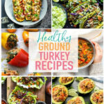 20 Delicious & Healthy Ground Turkey Recipes – The Girl On …