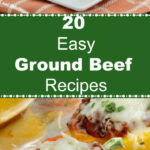 20 Easy Ground Beef Recipes – Meatloaf And Melodrama
