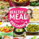 20 Healthy Meal Ideas For Pregnancy
