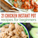 21 Chicken Instant Pot Recipes Easy Enough For Beginners …