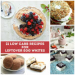 21 Low Carb Recipes For Leftover Egg Whites