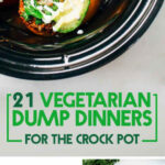 21 Vegetarian Dump Dinners For The Crock Pot | Things To …