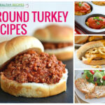 23 Healthy Ground Turkey Recipes To Tempt You …
