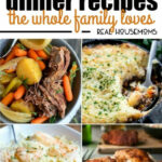 25 Comforting Dinner Recipes The Whole Family Loves ⋆ Real …