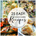 25 Easy Chicken Dinner Recipes – The Girl Creative