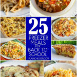 25 Freezer Meals For Back To School | Plain Chicken