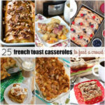25 French Toast Casserole Recipes To Feed A Crowd ⋆ Real …