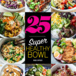 25 Super Healthy Bowl Recipes | Foodiecrush