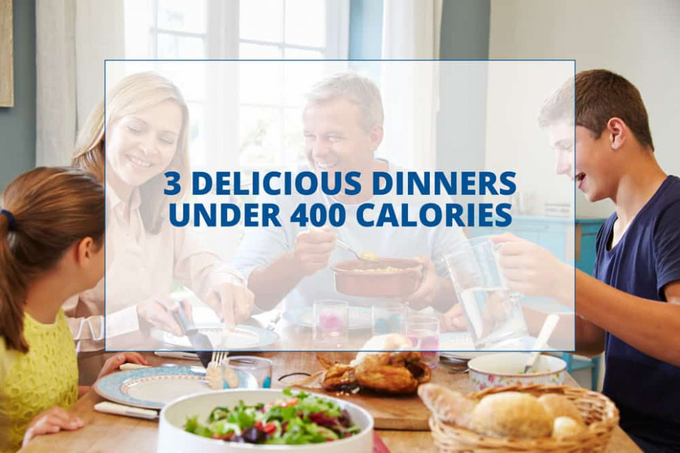 3 Delicious Dinners Under 400 Calories - Total Gym Pulse