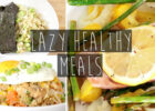 3 Quick & Easy Healthy Dinner Ideas FOR LAZY PEOPLE ...