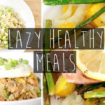 3 Quick & Easy Healthy Dinner Ideas FOR LAZY PEOPLE …
