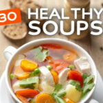 30 Healthy & Tasty Soup Recipes | Bembu