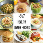 30 Healthy Dinner Recipes – Eat. Drink. Love.