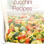30 Healthy Zucchini Recipes – IFOODreal – Healthy Family …