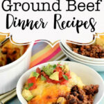 35 + EASY Ground Beef Dinner Recipes • FIVEheartHOME